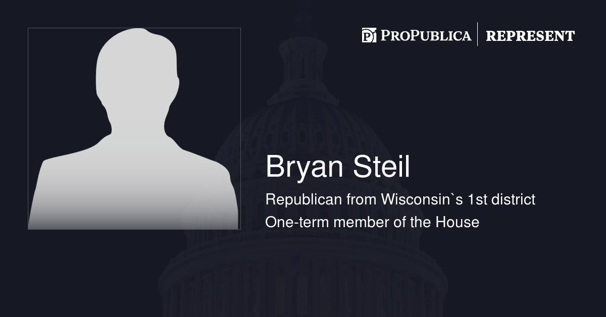 Bryan Steil (R-Wis ) | Represent | ProPublica